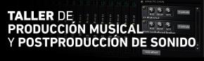CLASES PRODUCCIÓN MUSICAL Y POSTPRODUCCIÓN DE SONIDO