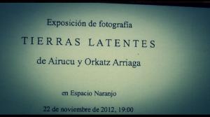 TIERRAS LATENTES por Orkatz & Airucu (Exposición Fotografica)